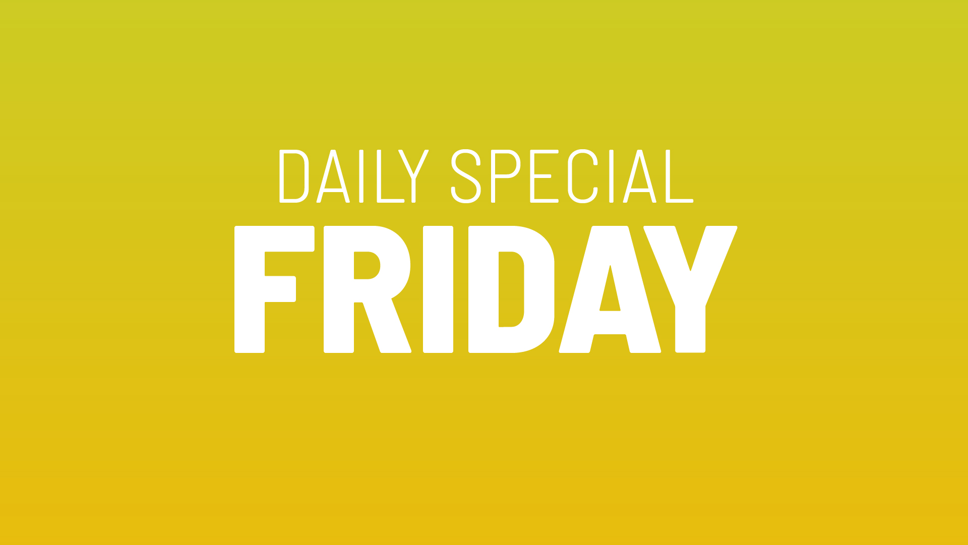 Friday's Daily Special